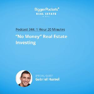 "344: ""No Money"" Real Estate Investing with Gabriel Hamel"