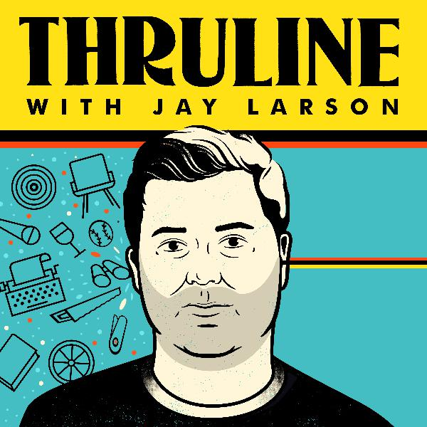 1: The Thruline with Jay Larson - Vinyl (Marc Maron and Jimmy Greenwood)