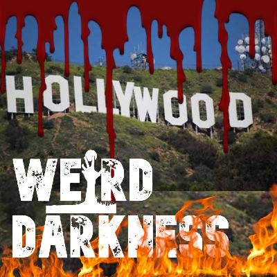 """""""HAUNTED HOLLYWOOD AND CELEBRITY GHOST STORIES"""" and More True Paranormal Tales!  #WeirdDarkness"""