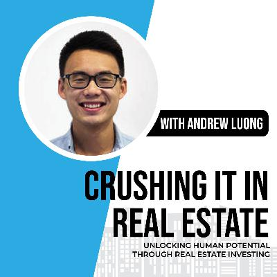 52. Andrew Luong, Unlocking Human Potential Through Real Estate Investing