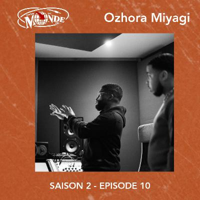 🇧🇪 Dans Le Monde... d'Ozhora Miyagi #S02EP10