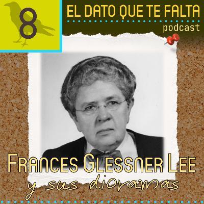 Episodio 8: Frances Glessner Lee y sus dioramas