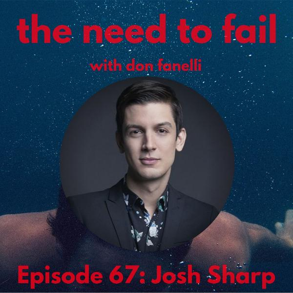 Episode 67: Josh Sharp