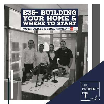 Building Your Home & Where to Start (With James & Paul of Ronald Young + Co Builders)