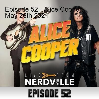 Episode 52 - Alice Cooper - May 26th 2021