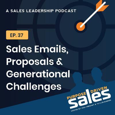 Episode 37: Sales Emails, Proposals & Generational Challenges