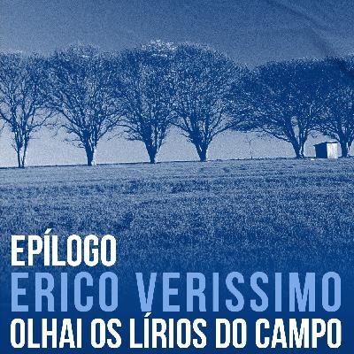 Olhai os lírios do campo (Erico Verissimo) | Epílogo (feat. Almir Marcolino Tavares)