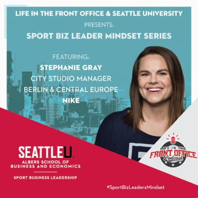 Stephanie Gray, Nike in Germany - Ep4 Seattle U Leadership Mindset Series