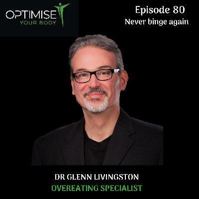 Dr Glenn Livingston- Never Binge Again