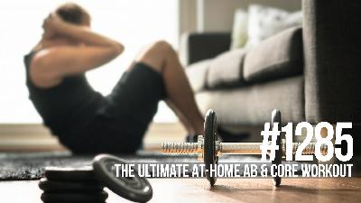 1285: The Ultimate At-home Ab & Core Workout