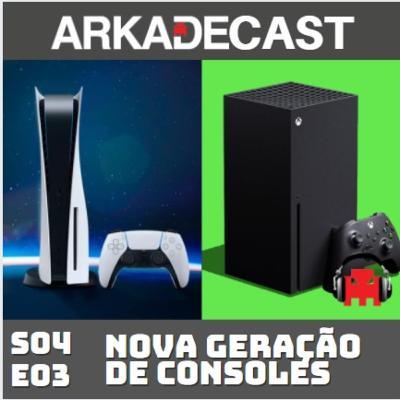 Arkade Cast 10 - Nova Geração de Consoles