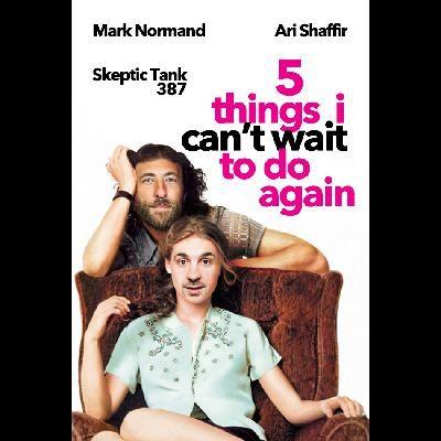 #387: Mark Normand's 5 Things I Can't Wait To Do Again (@MarkNormand)
