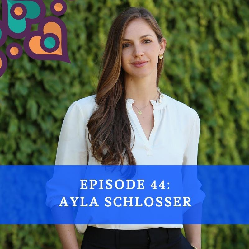 Episode 44 - Ayla Schlosser