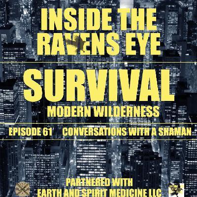 Survival - Modern Wilderness - Episode 61 - Conversations with a Shaman
