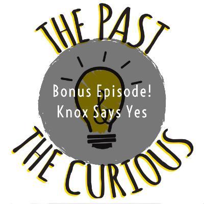 Bonus Episode! Knox Says Yes