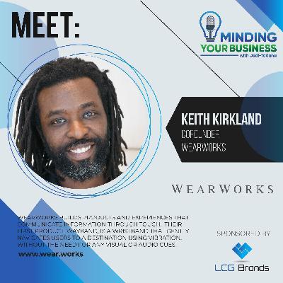 Episode 118: Meet WearWorks co-founders, Keith Kirkland (New York-USA)