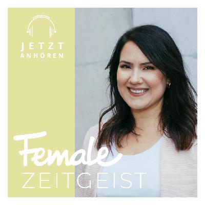 Interview-Highlights aus einem Jahr Female Zeitgeist Podcast