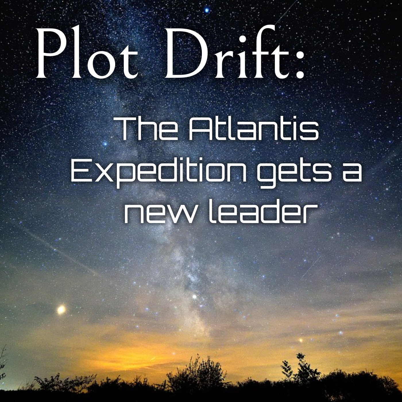 Plot Drift - The Atlantis Expedition Gets a New Leader (SGA)