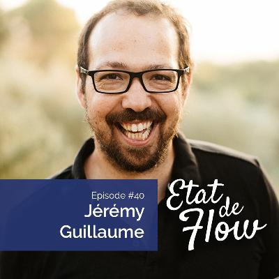 #40 - Jérémy Guillaume - La fierté d'être qui l'on est, sans chercher une stratégie à l'extérieur