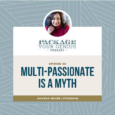 PYG 153: Multi-passionate is a MYTH