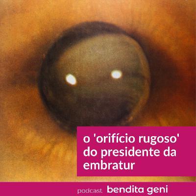 O 'orifício rugoso' do presidente da Embratur