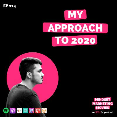 My Approach to 2020 || Ep 114 || an RTH24 podcast