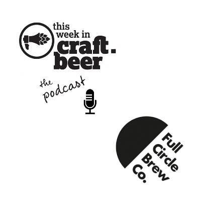 Episode 5 - Full Circle Brew Co