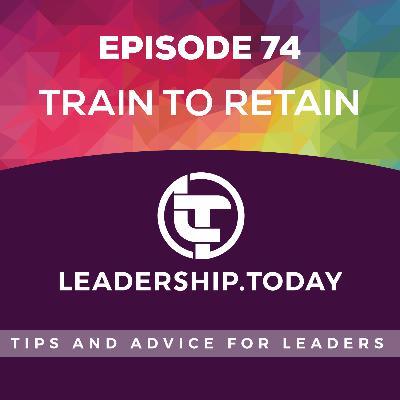 Episode 74 - Train to Retain