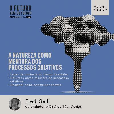 #FFS02E09 - Fred Gelli: A natureza como mentora dos processos criativos