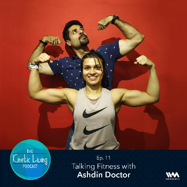 Ep. 11: Talking Fitness with Ashdin Doctor