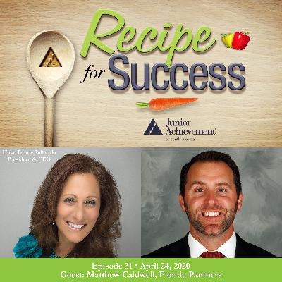 Recipe for Success with Guest Matthew Caldwell, Florida Panthers