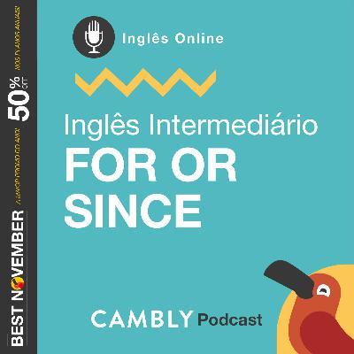 Ep141. - For or Since | Inglês Intermediário
