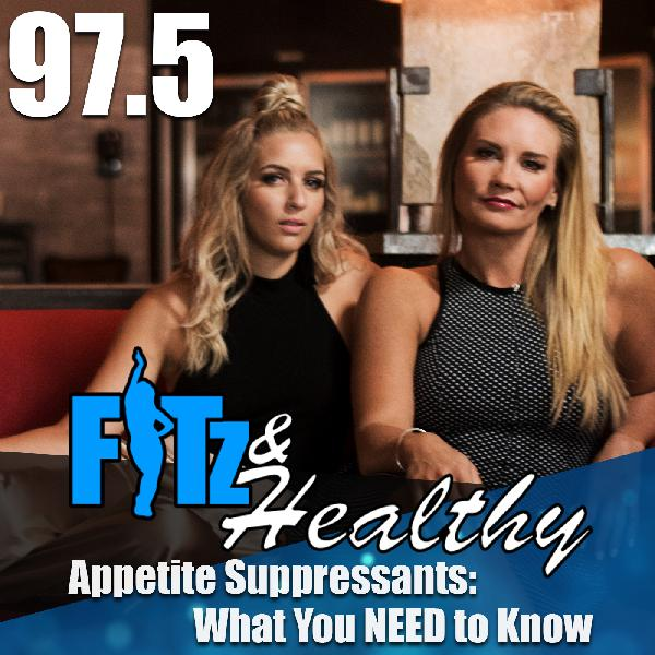Appetite Suppressants: What You NEED to Know - Podcast 97.5 of FITz & Healthy