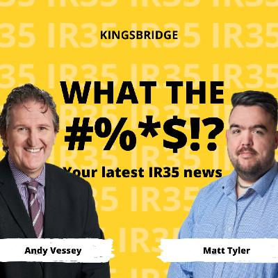 Ep.4 | Andy Vessey & Matt Tyler | Government confirms off-payroll April 2021