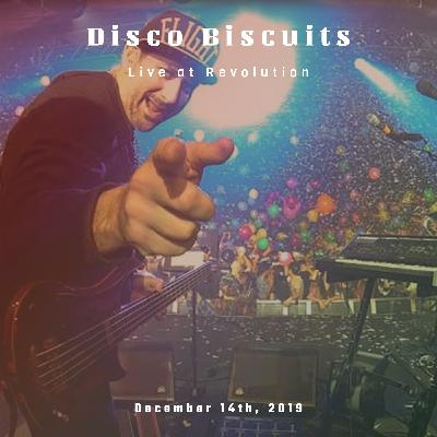 Disco Biscuits Live at Revolution December 14th, 2019.