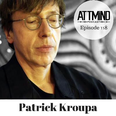 A Candid Conversation About Covid-19 and How We Are Grappling With It | Patrick Kroupa ~ 118