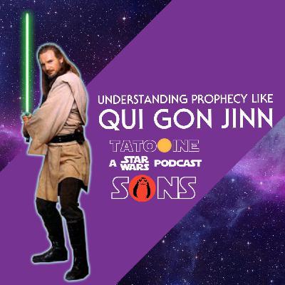 Understanding Prophecy Like Qui Gon Jinn