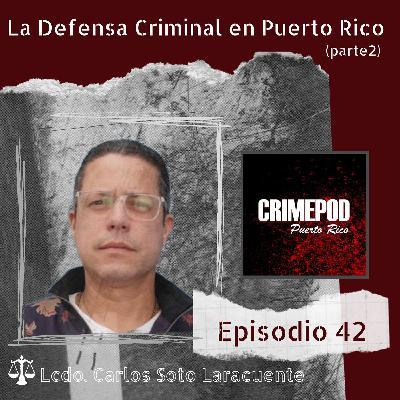 La Defensa Criminal en Puerto Rico (Parte 2)