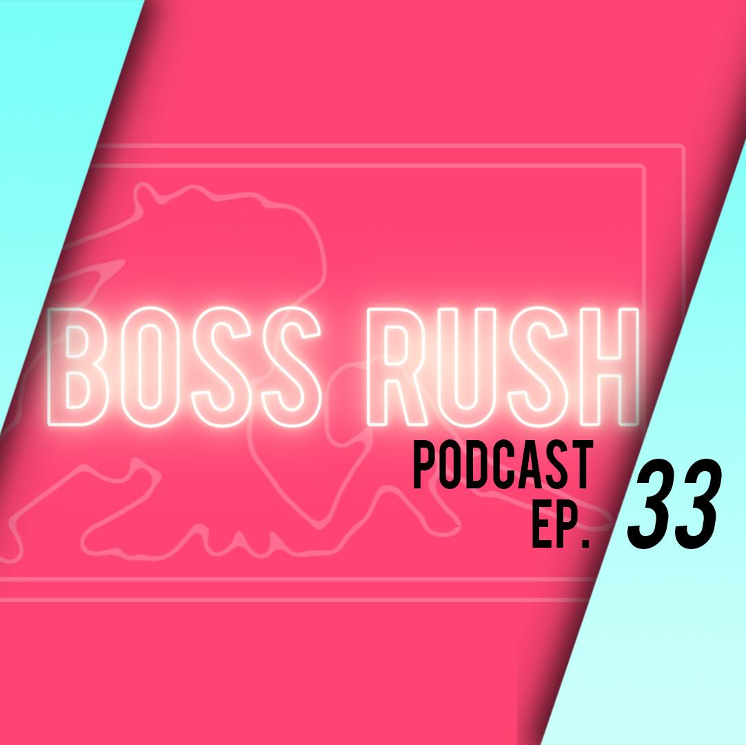 Boss Rush Podcast Feb. 7th - Happy Horrors!
