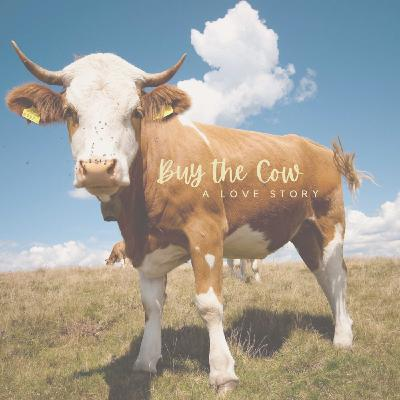 Buy the Cow: A Love Story