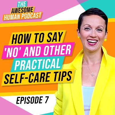 How to say 'No' and Other Practical Self-care Tips