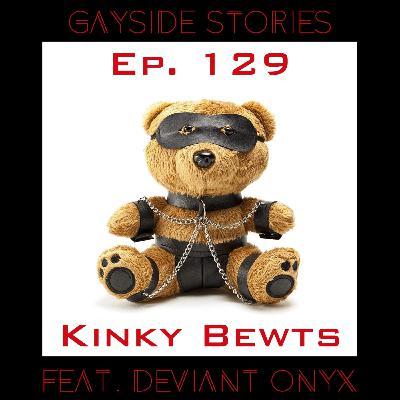 Ep. 129 - Kinky Bewts (feat. Deviant Onyx)