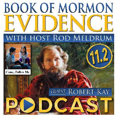 11.2 Come Follow Me (Jacob 1-4) Book of Mormon Evidence - Robert Kay