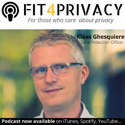035 DPO And Its Challenges in the FIT4PRIVACY Podcast with Klaas Ghesquiere (Full Episode)