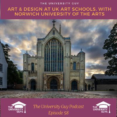Episode 58: UK Art Schools, with Norwich University of the Arts
