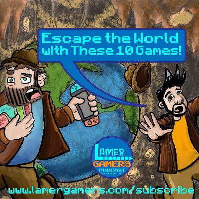 Escape the World with These 10 Games!