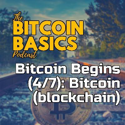 Bitcoin Begins (4/7): What is Bitcoin (blockchain)? | Bitcoin Basics (94)