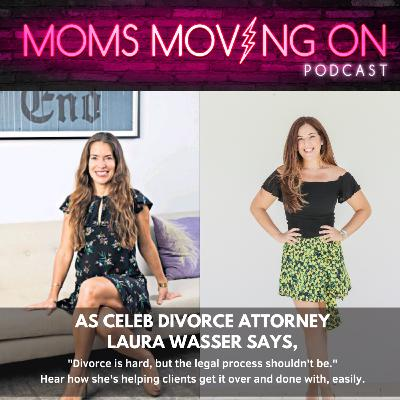 Divorce is Hard, But the Legal Process Shouldn't Be: Celeb Divorce Attorney Laura Wasser Explains How She's Making Divorce a Much Easier Process