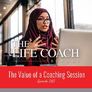 Ep #267: The Value of a Coaching Session