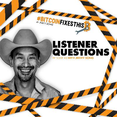 BItcoin Fixes This #46: Listener Questions with Jimmy Song